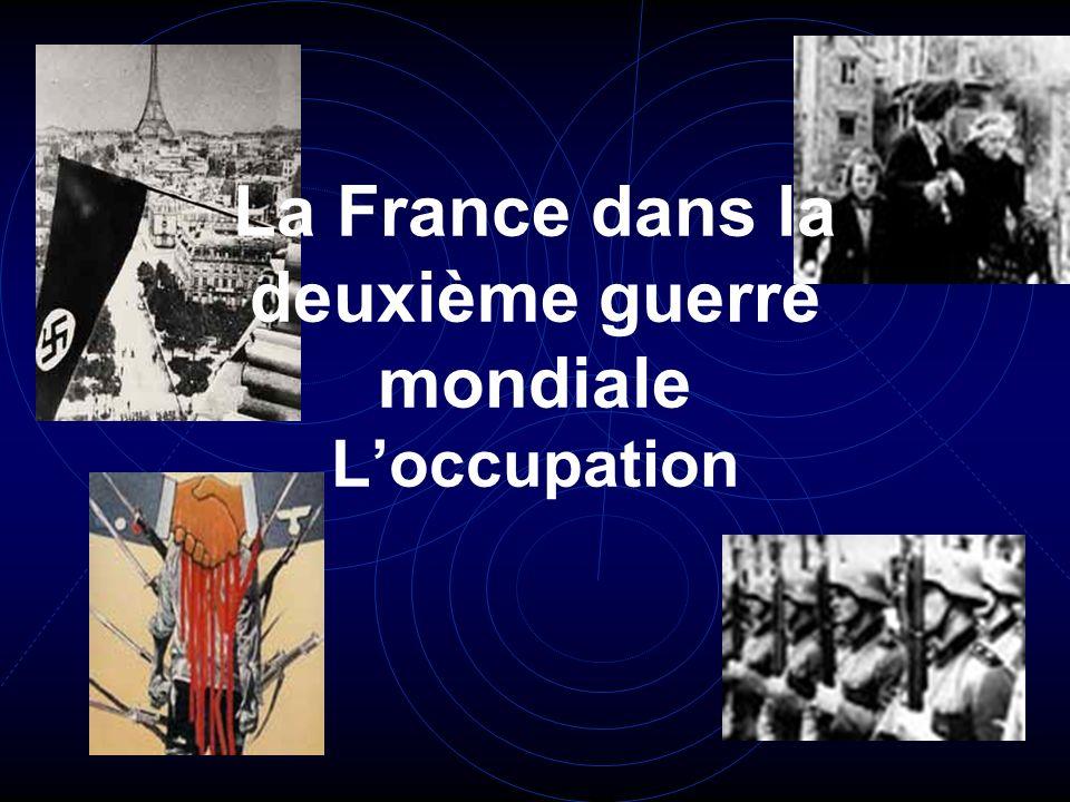 La France dans la deuxième guerre mondiale L'occupation