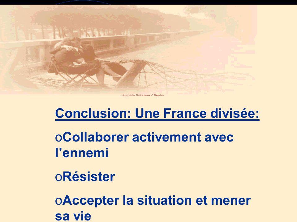 Conclusion: Une France divisée: Collaborer activement avec l'ennemi