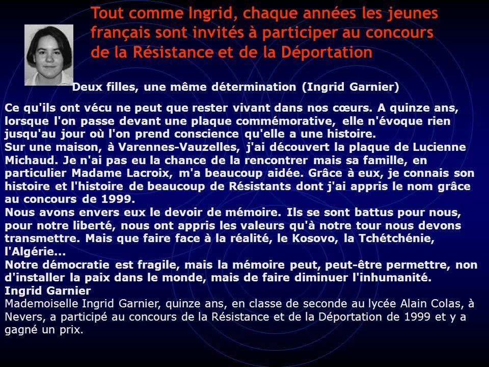 Bernard Senier Tout comme Ingrid, chaque années les jeunes français sont invités à participer au concours de la Résistance et de la Déportation.
