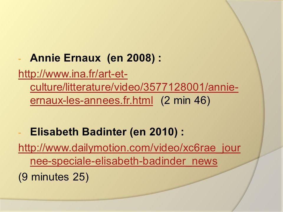 Annie Ernaux (en 2008) : http://www.ina.fr/art-et-culture/litterature/video/3577128001/annie-ernaux-les-annees.fr.html (2 min 46)