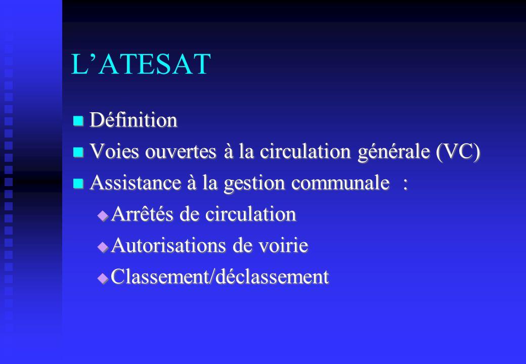L'ATESAT Définition Voies ouvertes à la circulation générale (VC)