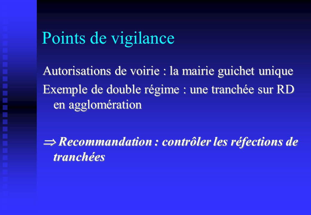 Points de vigilance Autorisations de voirie : la mairie guichet unique