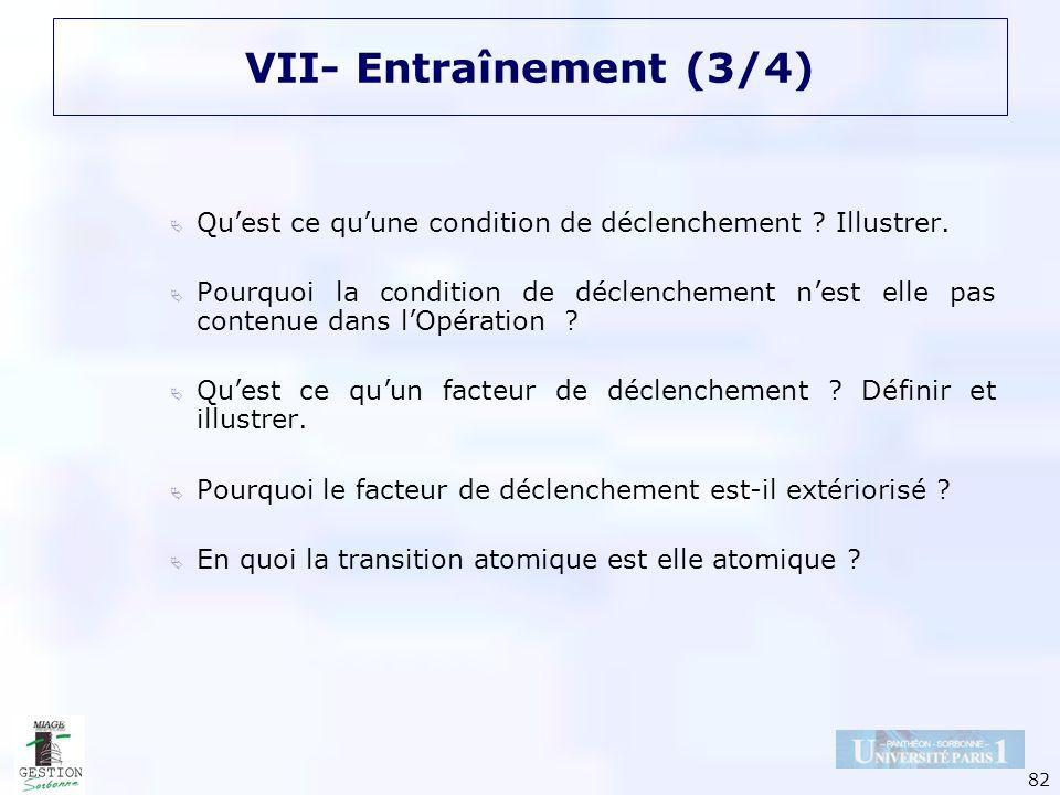VII- Entraînement (3/4) Qu'est ce qu'une condition de déclenchement Illustrer.