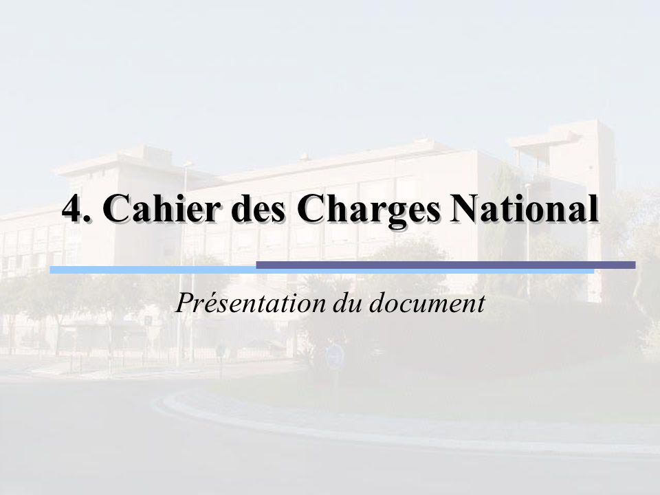 4. Cahier des Charges National