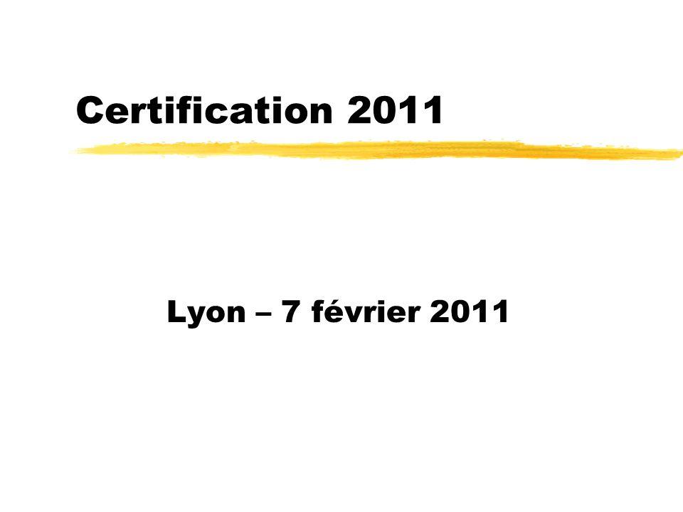 Certification 2011 Lyon – 7 février 2011