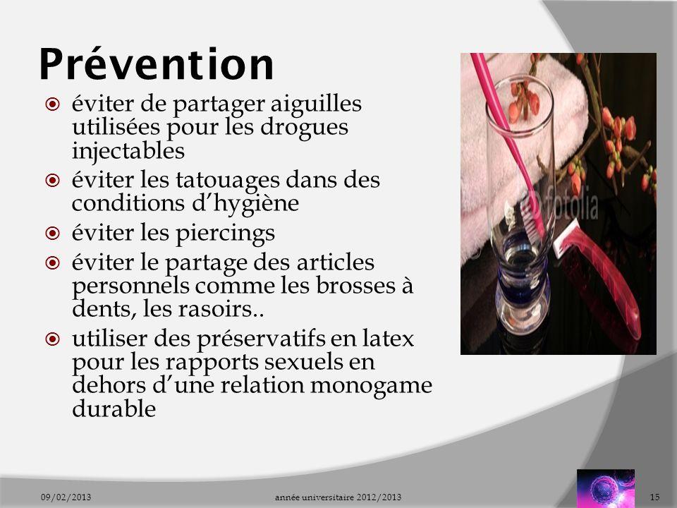 Prévention éviter de partager aiguilles utilisées pour les drogues injectables. éviter les tatouages dans des conditions d'hygiène.