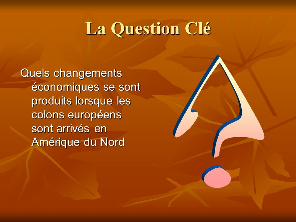 La Question Clé .