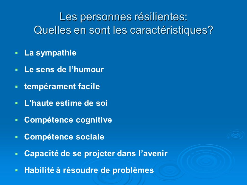 Les personnes résilientes: Quelles en sont les caractéristiques