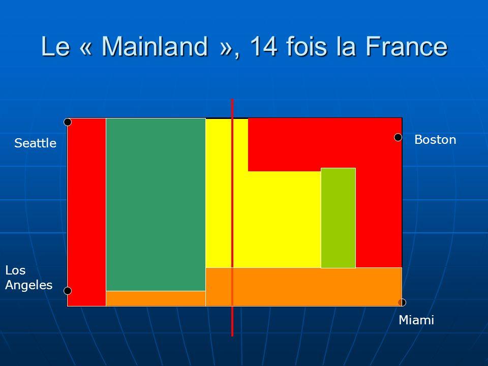 Le « Mainland », 14 fois la France