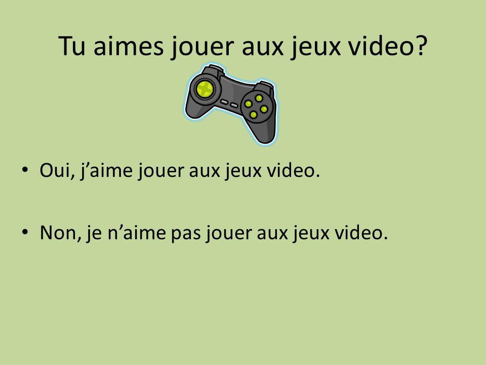 Tu aimes jouer aux jeux video