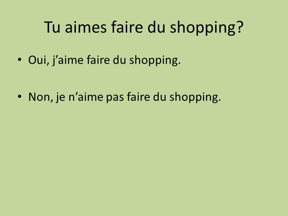 Tu aimes faire du shopping