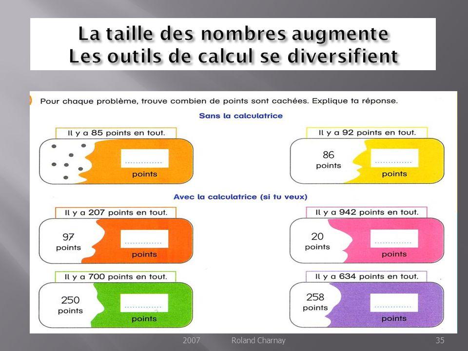La taille des nombres augmente Les outils de calcul se diversifient