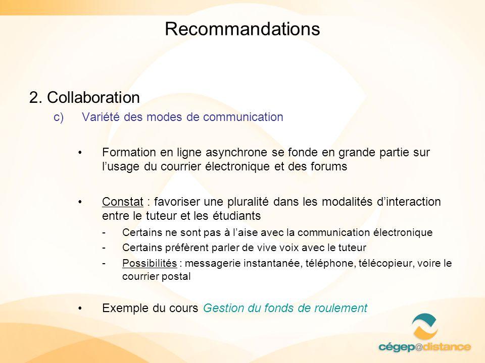 Recommandations 2. Collaboration Variété des modes de communication
