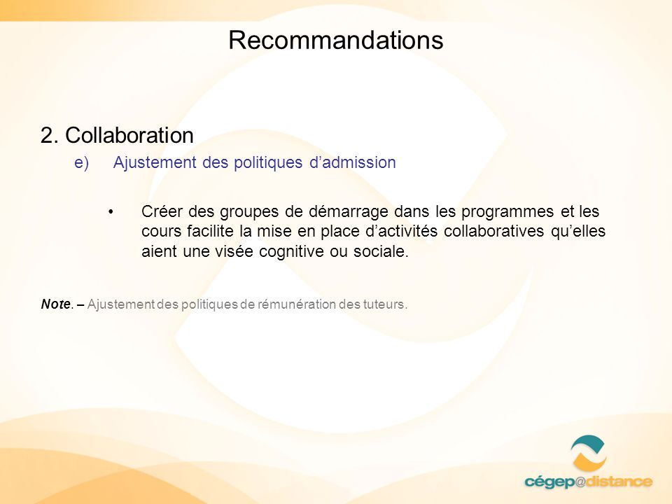 Recommandations 2. Collaboration Ajustement des politiques d'admission
