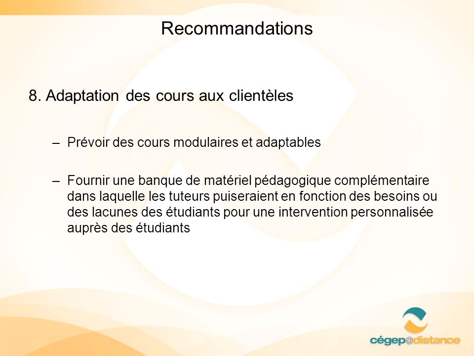 Recommandations 8. Adaptation des cours aux clientèles