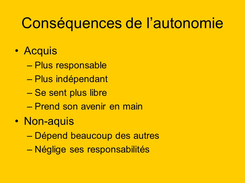 Conséquences de l'autonomie