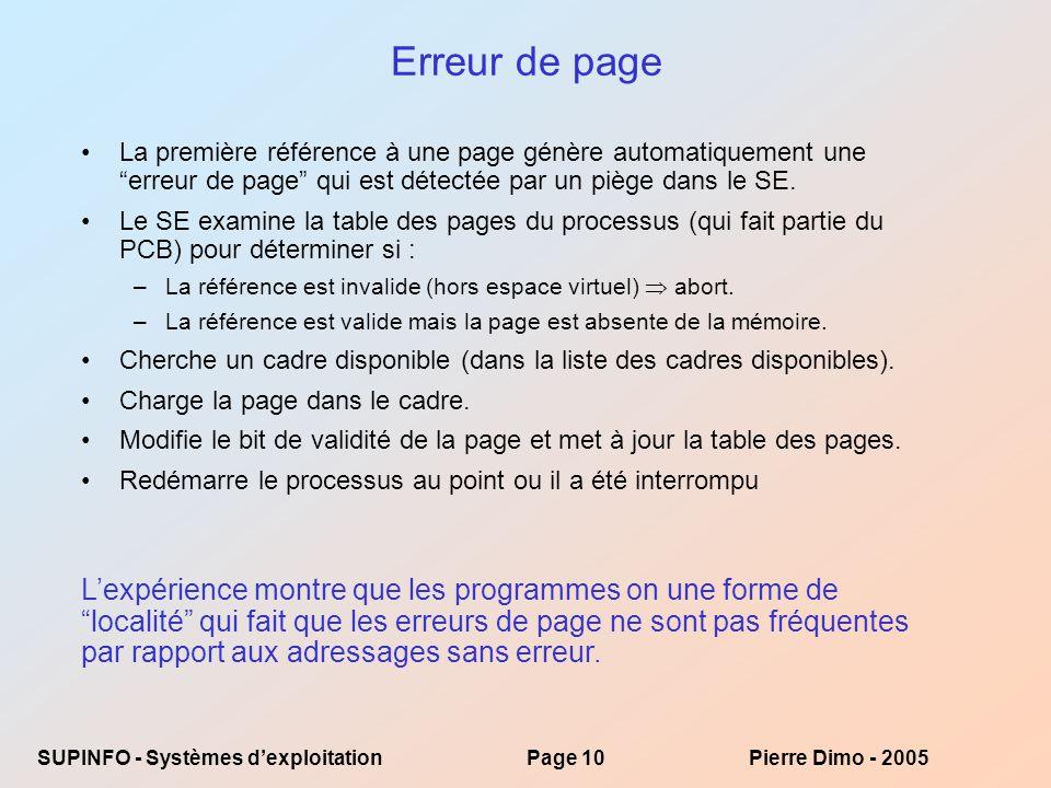 Erreur de page La première référence à une page génère automatiquement une erreur de page qui est détectée par un piège dans le SE.