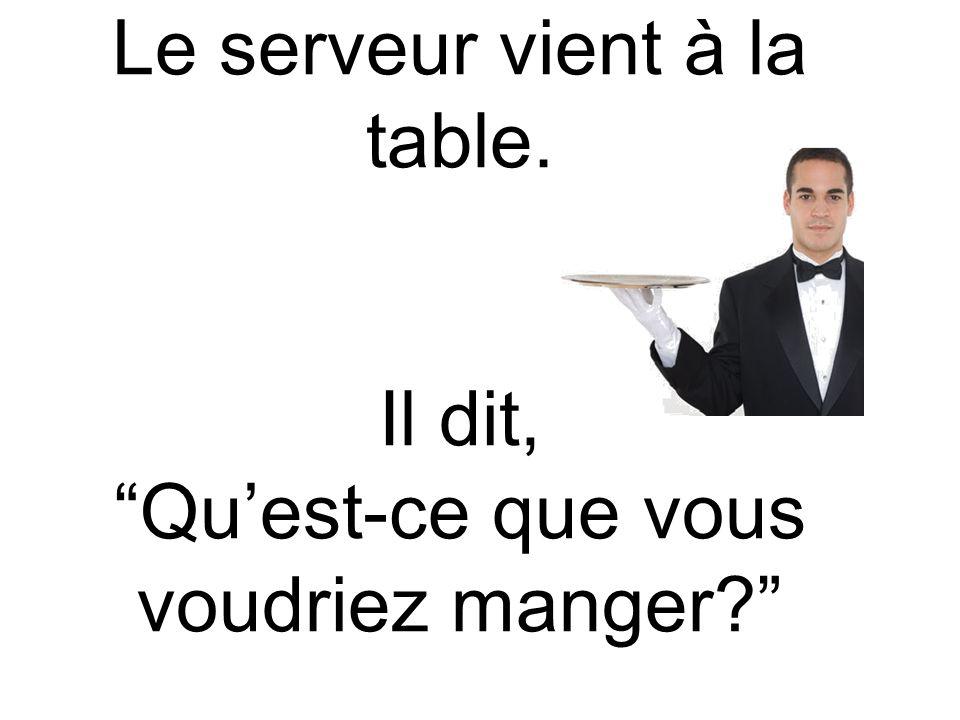 Le serveur vient à la table