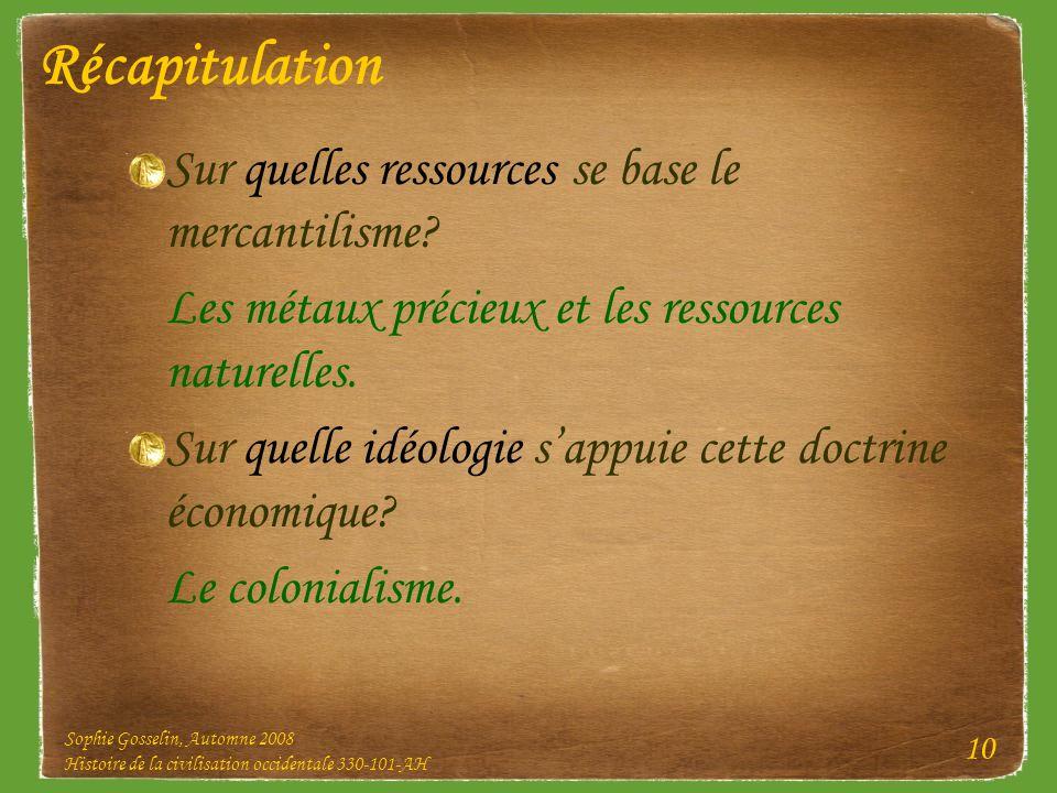 Récapitulation Sur quelles ressources se base le mercantilisme