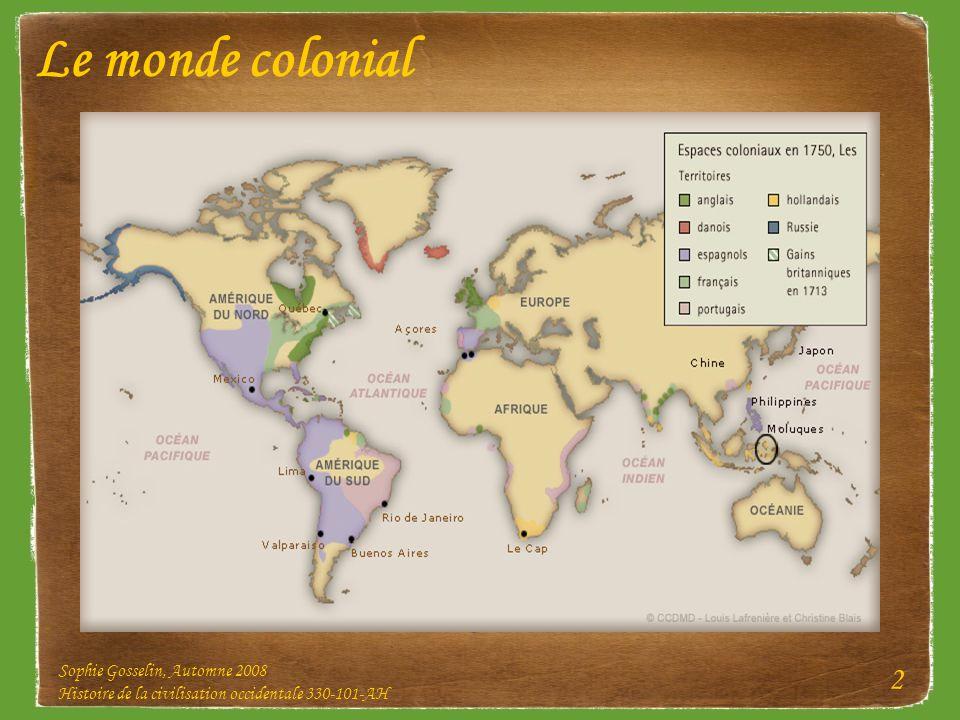 Le monde colonial Sophie Gosselin, Automne 2008