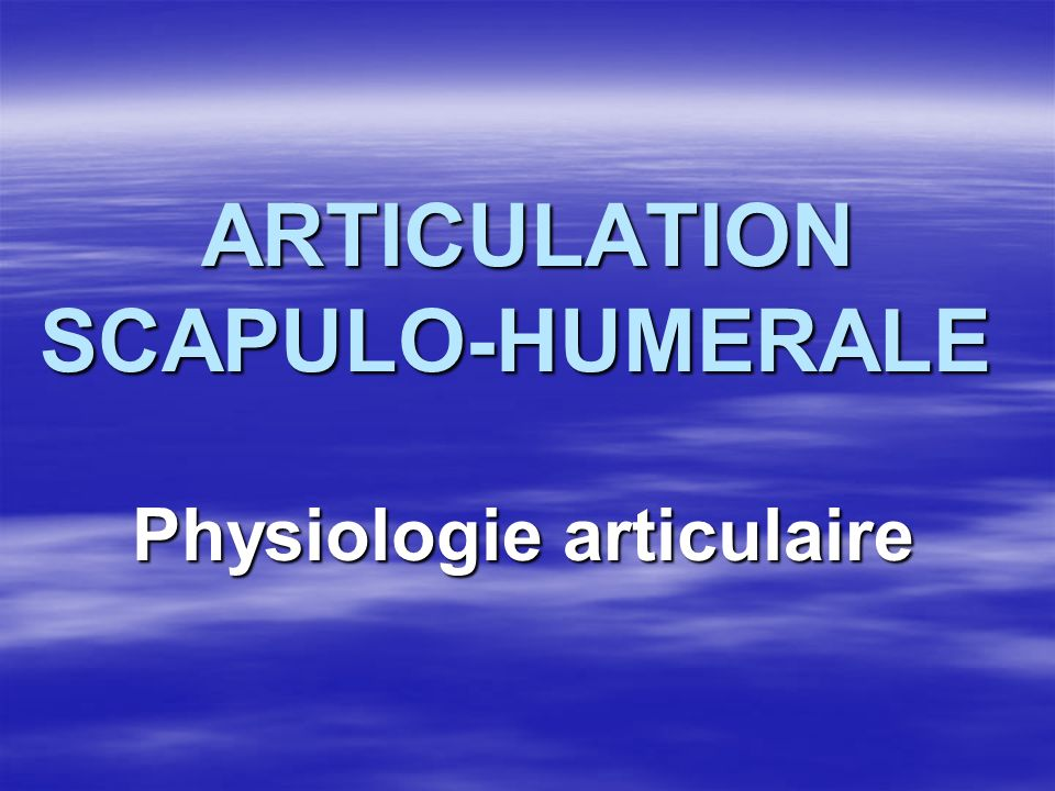ARTICULATION SCAPULO-HUMERALE