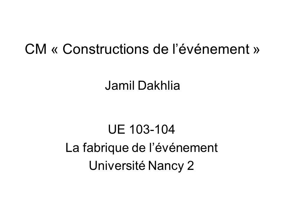CM « Constructions de l'événement » Jamil Dakhlia