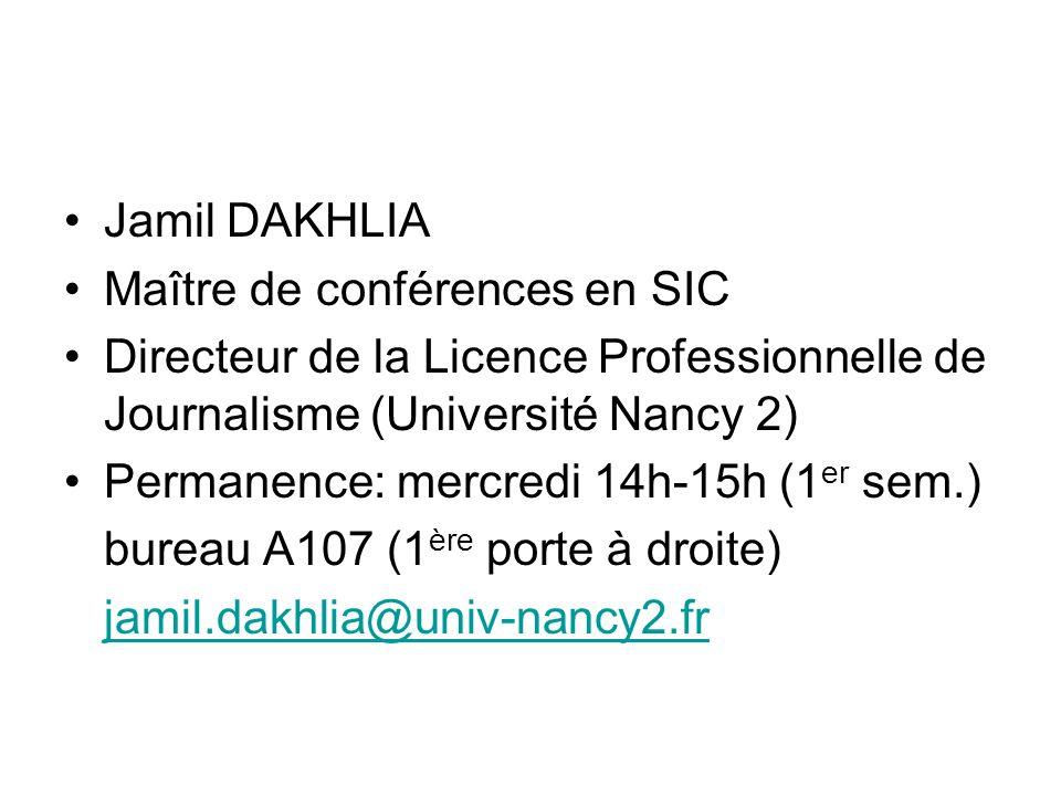 Jamil DAKHLIAMaître de conférences en SIC. Directeur de la Licence Professionnelle de Journalisme (Université Nancy 2)