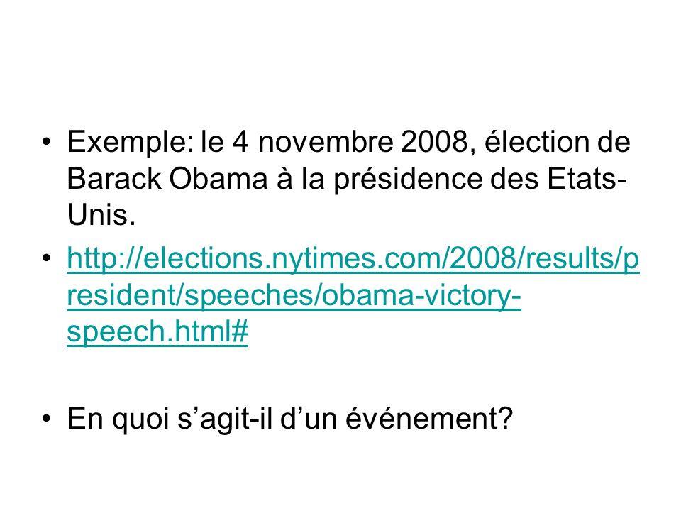 Exemple: le 4 novembre 2008, élection de Barack Obama à la présidence des Etats-Unis.