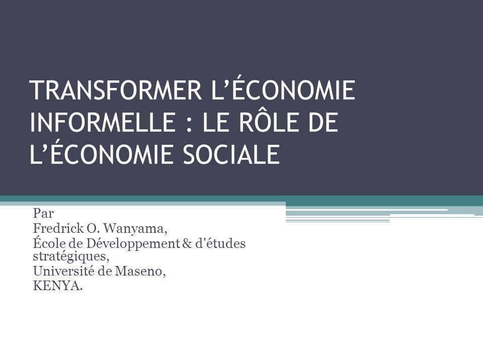TRANSFORMER L'ÉCONOMIE INFORMELLE : LE RÔLE DE L'ÉCONOMIE SOCIALE