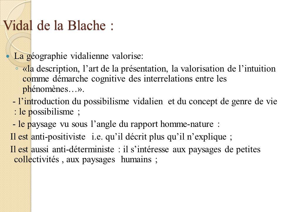 Vidal de la Blache : La géographie vidalienne valorise: