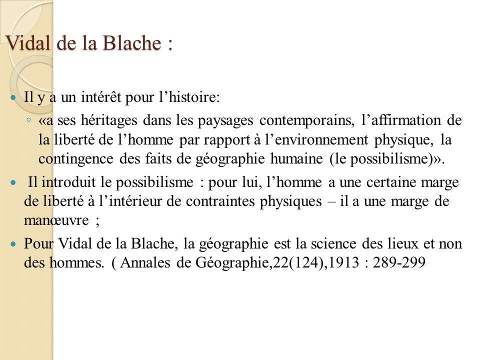 Vidal de la Blache : Il y a un intérêt pour l'histoire: