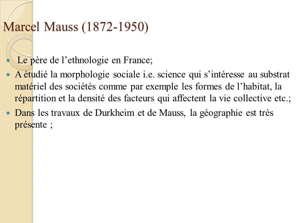 Marcel Mauss (1872-1950) Le père de l'ethnologie en France;