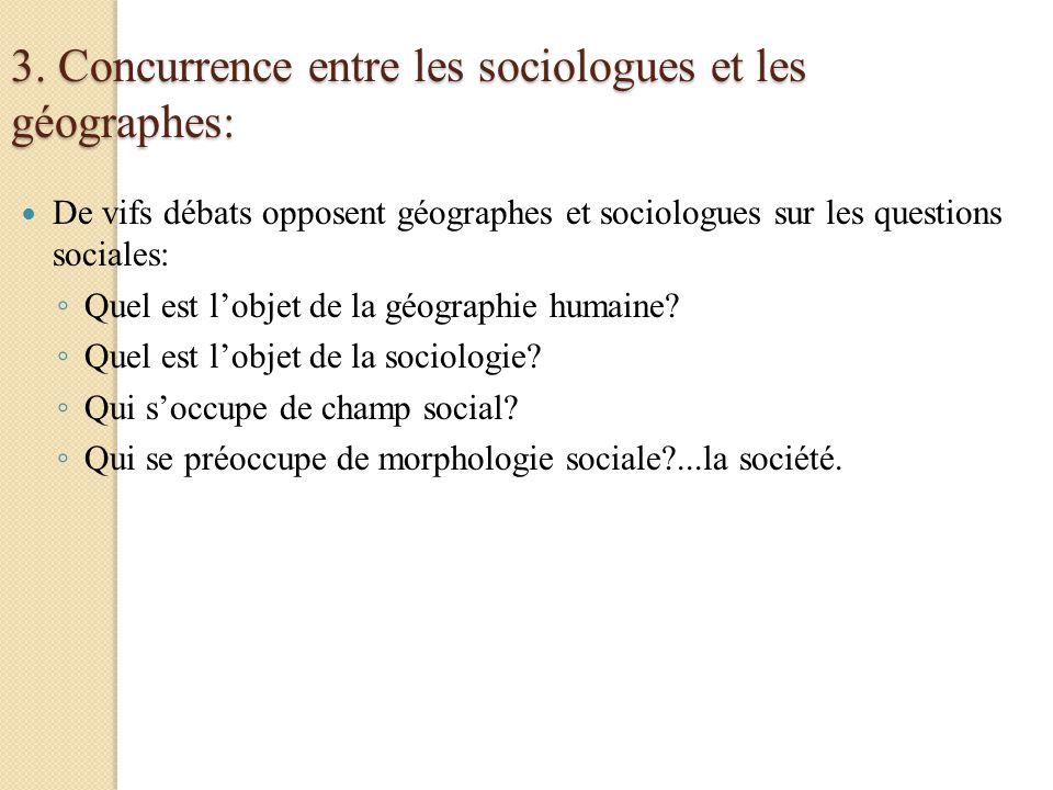 3. Concurrence entre les sociologues et les géographes: