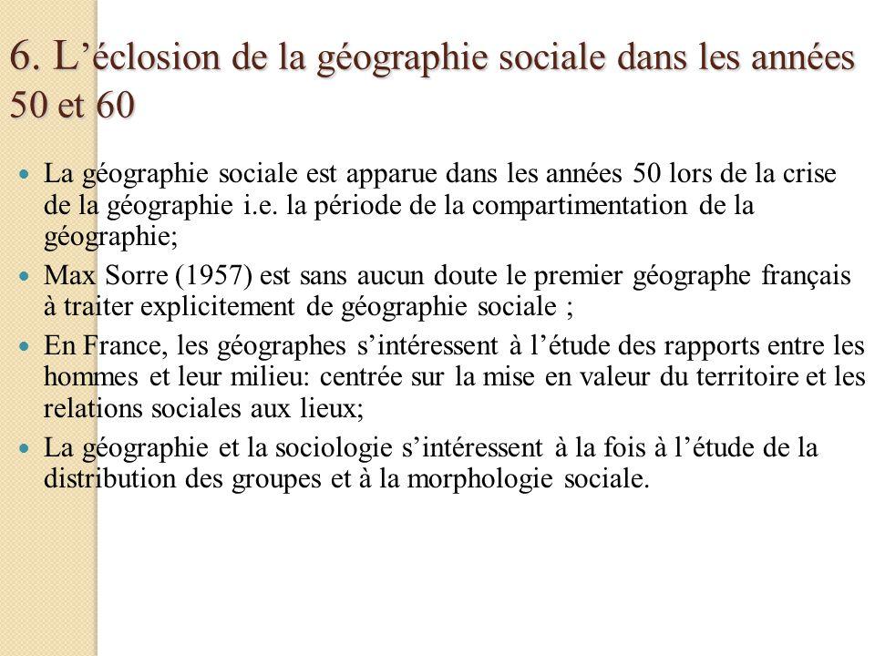 6. L'éclosion de la géographie sociale dans les années 50 et 60