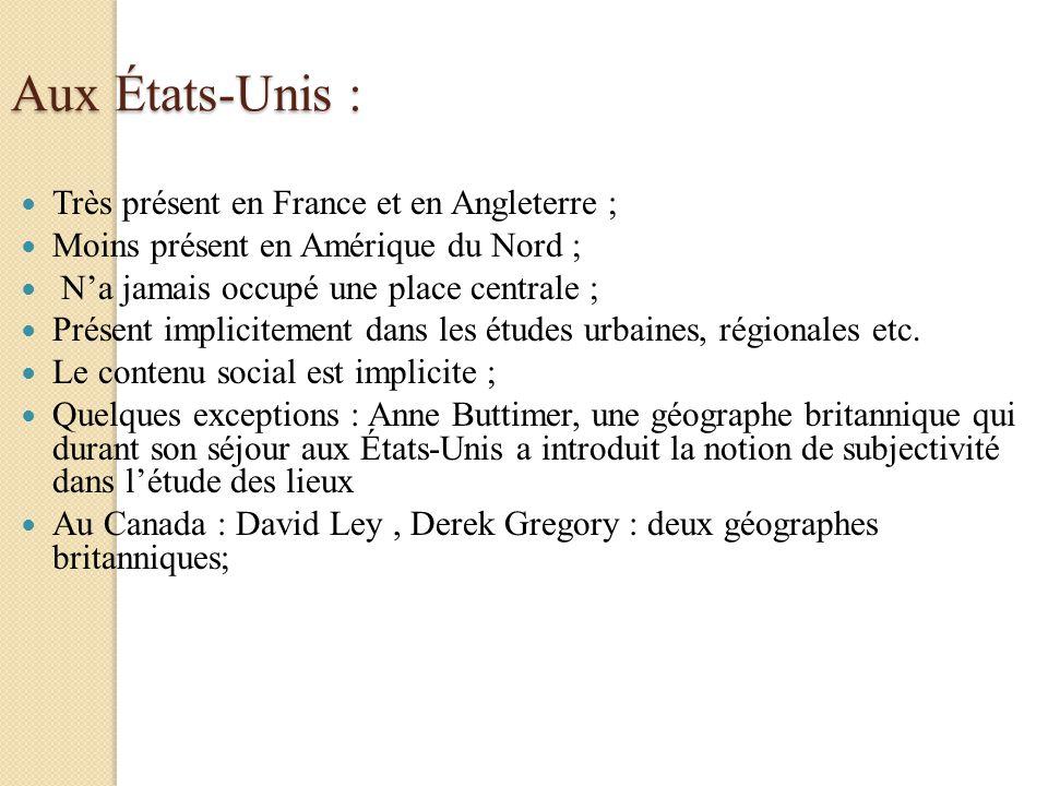 Aux États-Unis : Très présent en France et en Angleterre ;