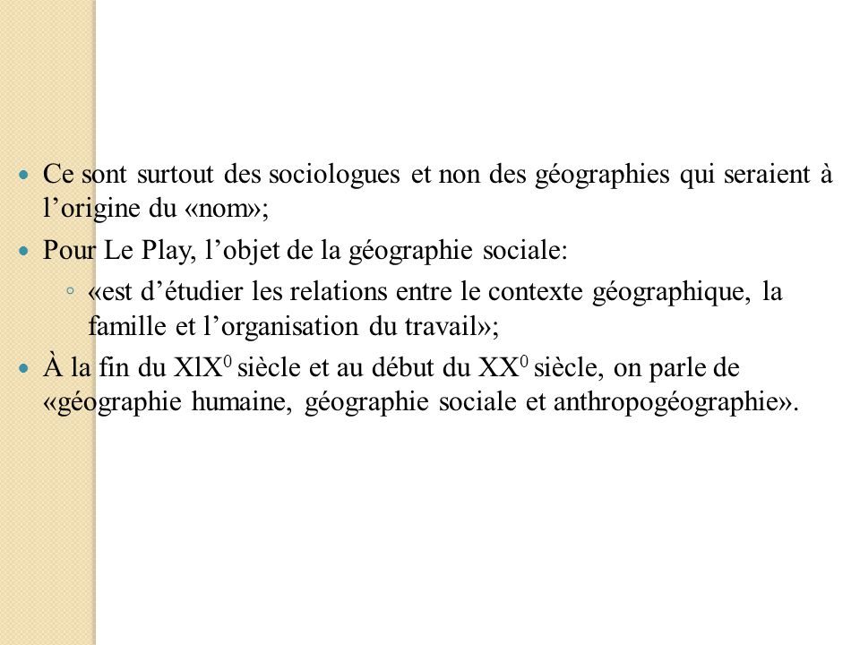 Ce sont surtout des sociologues et non des géographies qui seraient à l'origine du «nom»;