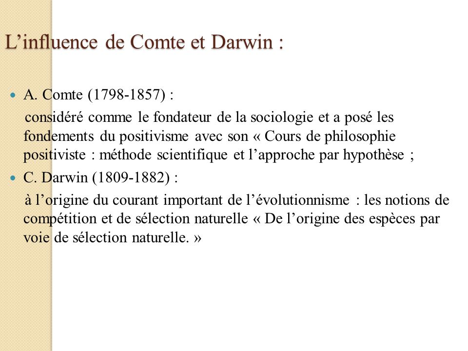 L'influence de Comte et Darwin :