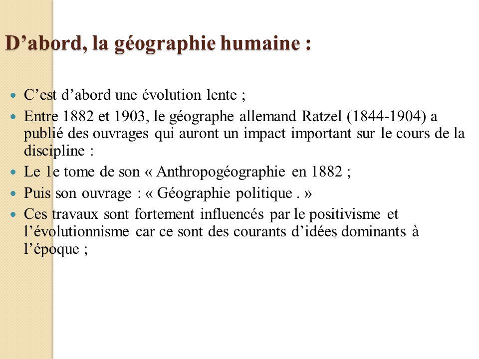 D'abord, la géographie humaine :