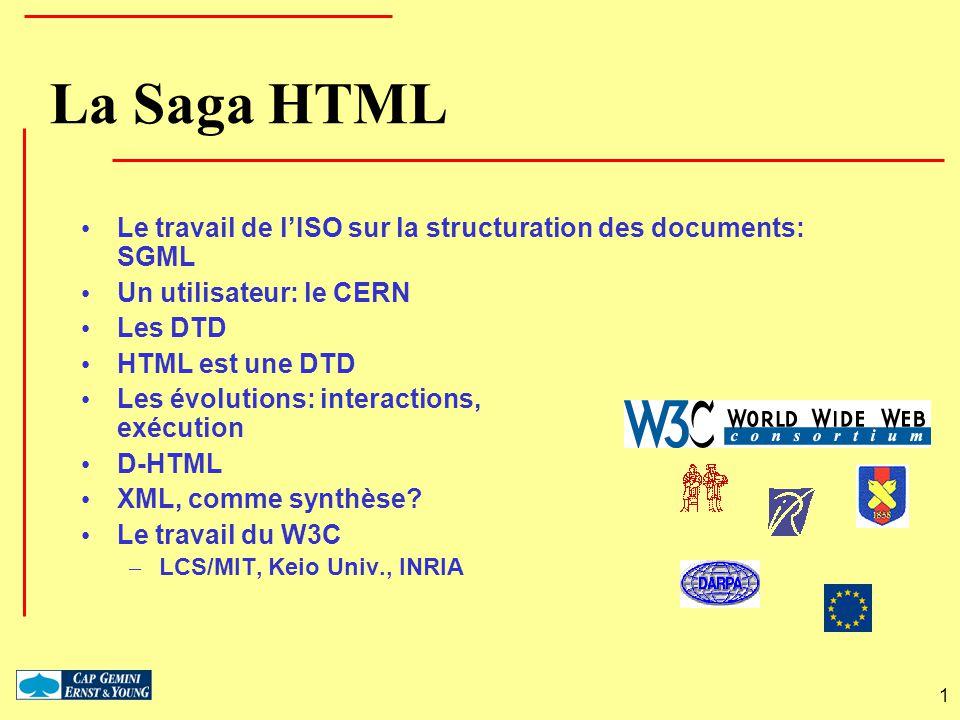 La Saga HTML Le travail de l'ISO sur la structuration des documents: SGML. Un utilisateur: le CERN.