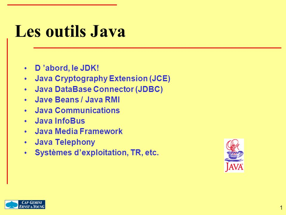 Les outils Java D 'abord, le JDK! Java Cryptography Extension (JCE)