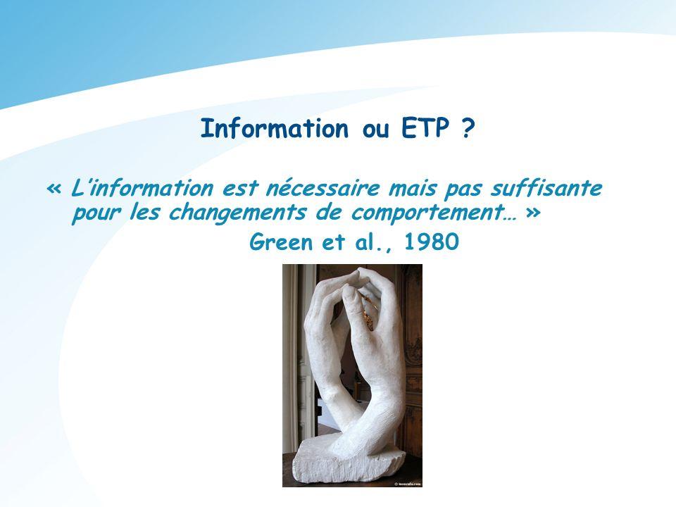 Information ou ETP « L'information est nécessaire mais pas suffisante pour les changements de comportement… »