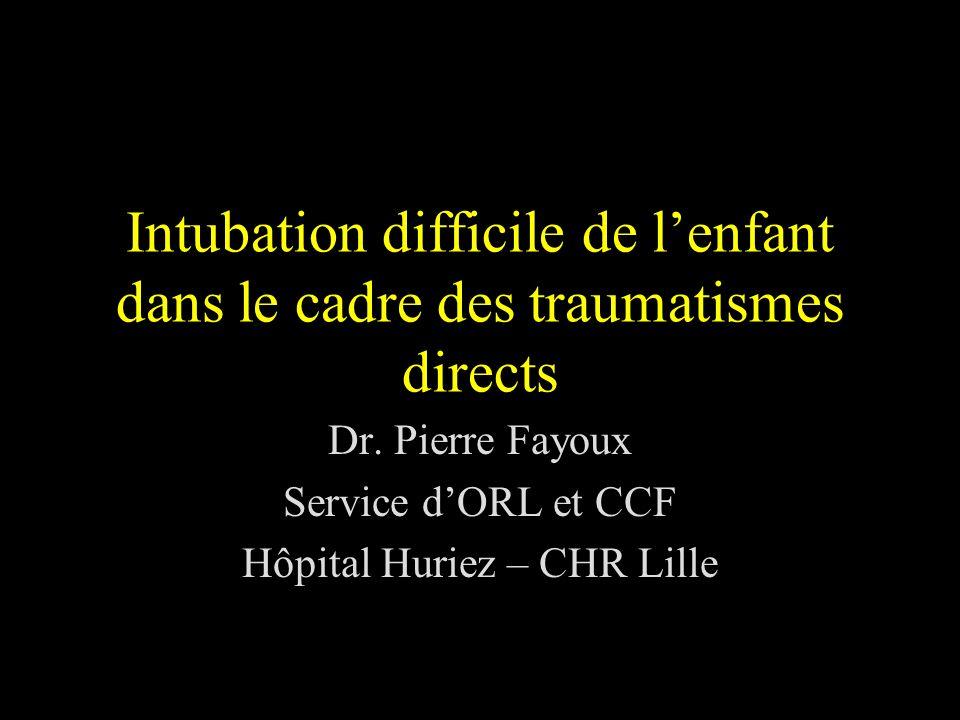 Dr. Pierre Fayoux Service d'ORL et CCF Hôpital Huriez – CHR Lille