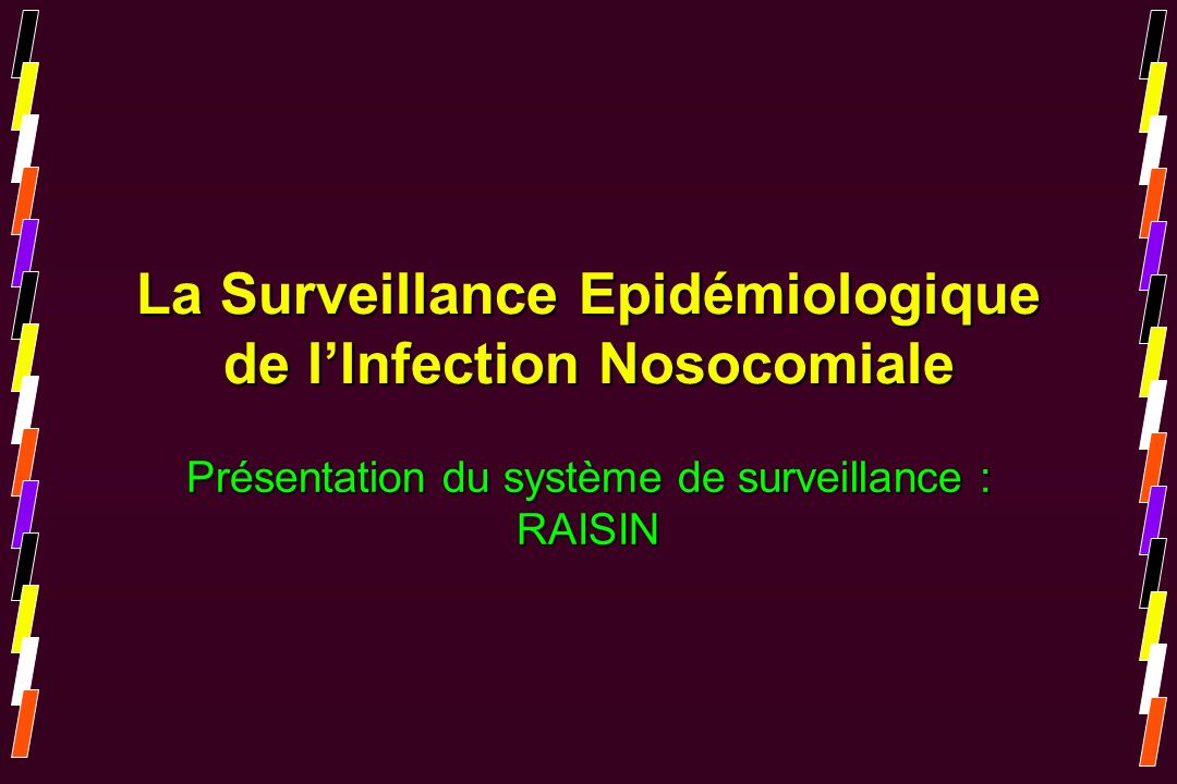 La Surveillance Epidémiologique de l'Infection Nosocomiale