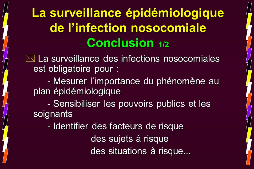 La surveillance épidémiologique de l'infection nosocomiale Conclusion 1/2
