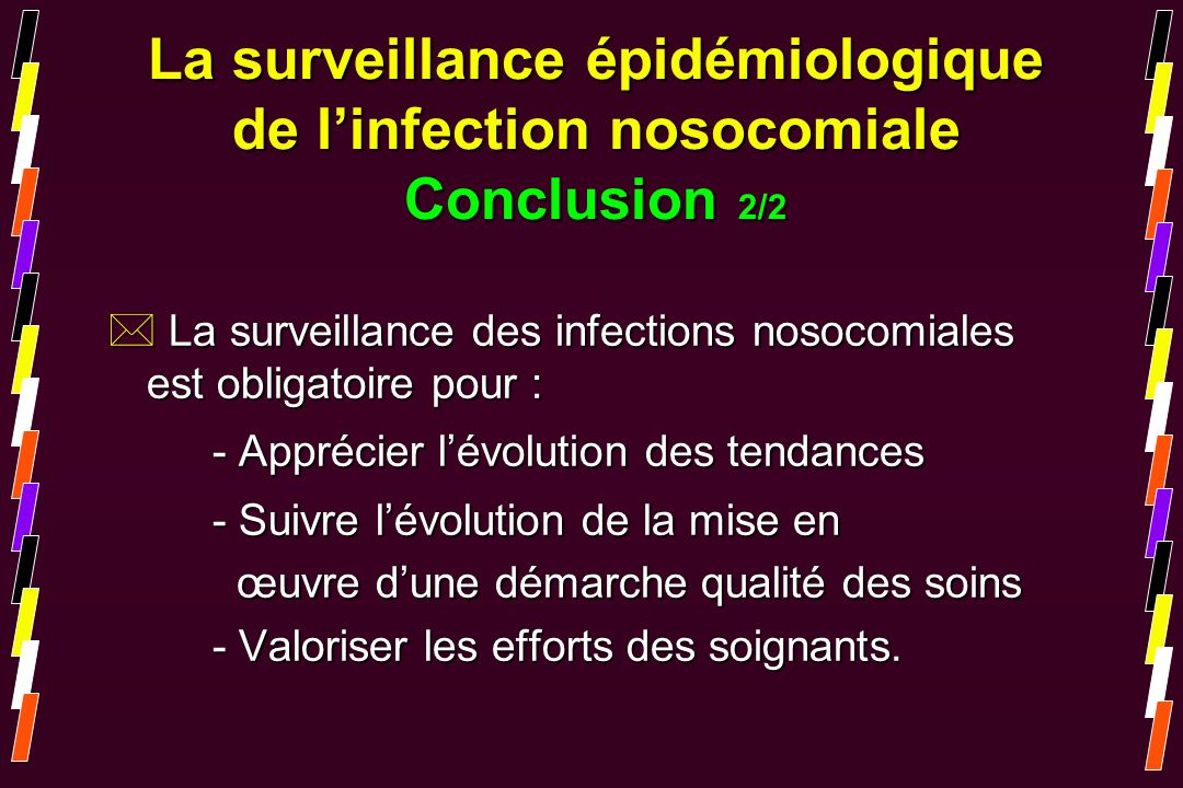 La surveillance épidémiologique de l'infection nosocomiale Conclusion 2/2