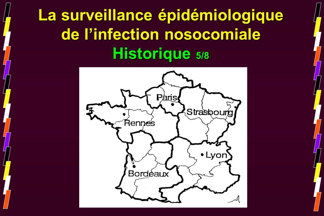 La surveillance épidémiologique de l'infection nosocomiale Historique 5/8
