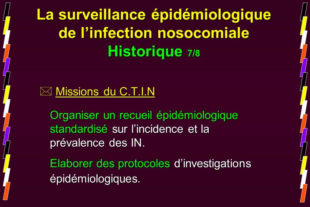 La surveillance épidémiologique de l'infection nosocomiale Historique 7/8