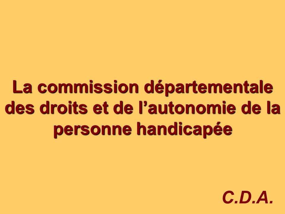 La commission départementale des droits et de l'autonomie de la personne handicapée