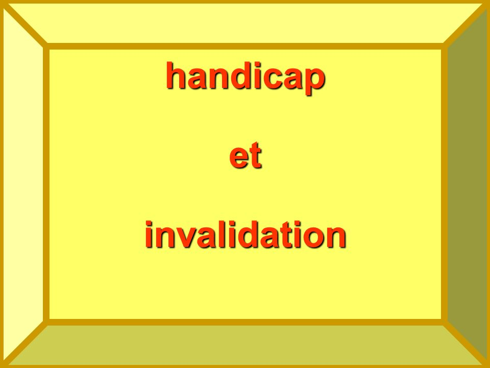 handicap et invalidation