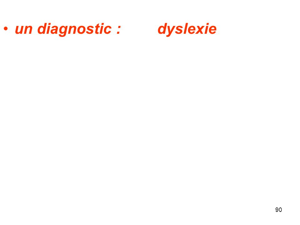 un diagnostic : dyslexie
